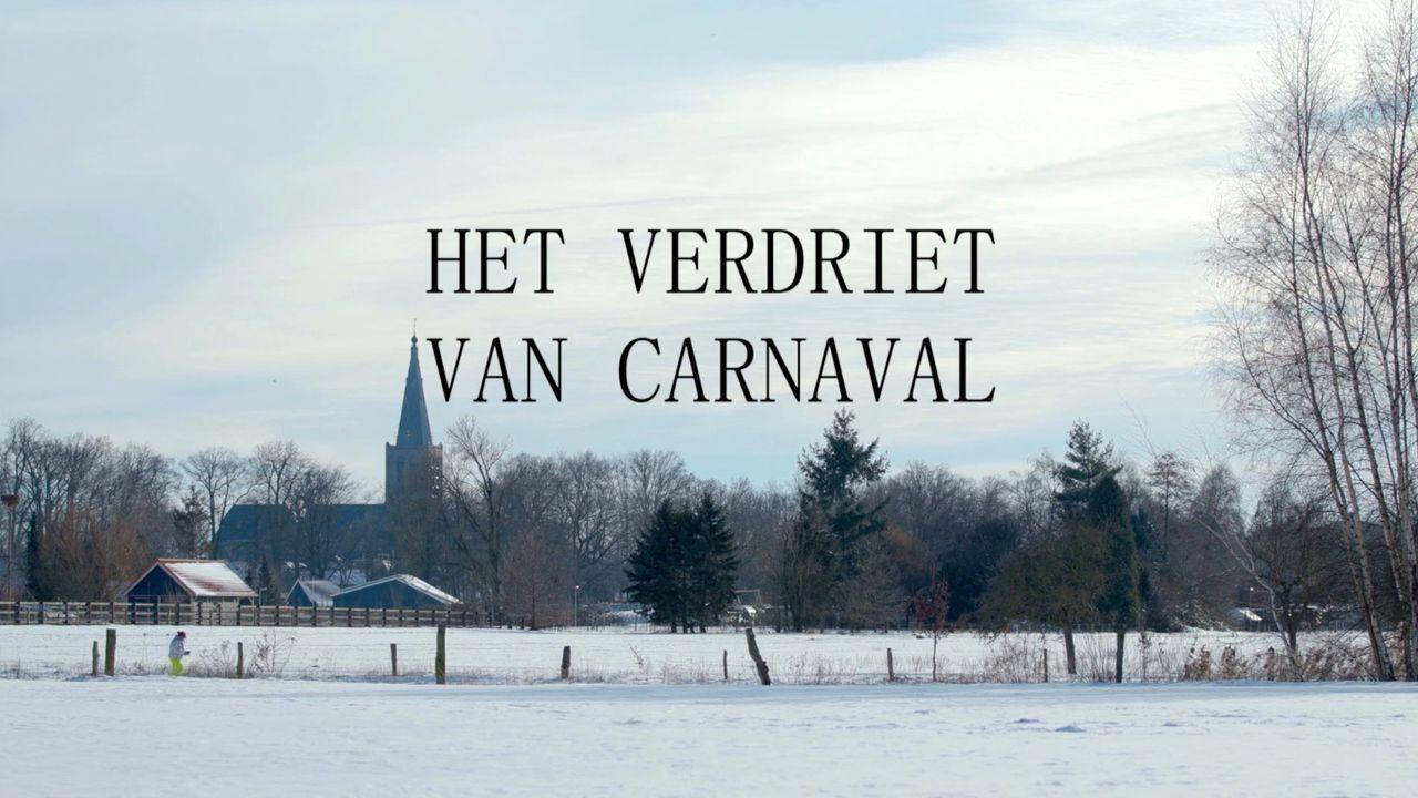 Het Verdriet van Carnaval vastgelegd door filmmaker Frank van Osch